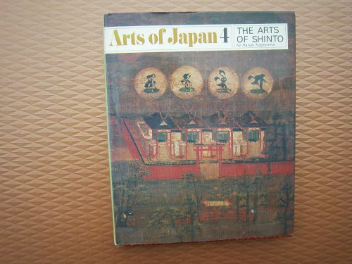 9780834827066: The Arts of Shinto (Arts of Japan, 4)