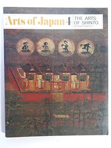 9780834827073: The arts of Shinto, (Arts of Japan, 4)