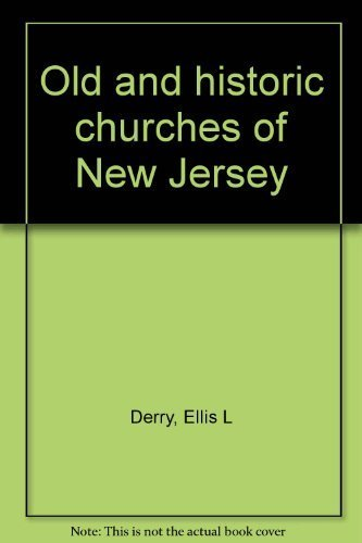 Old and historic churches of New Jersey: Derry, Ellis L