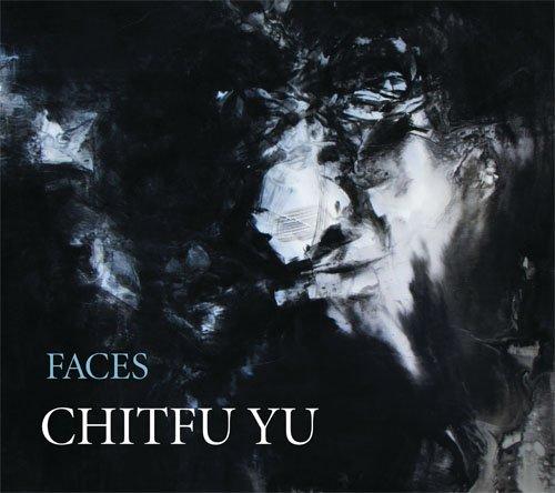 Faces: Chitfu Yu: Yu, Chitfu