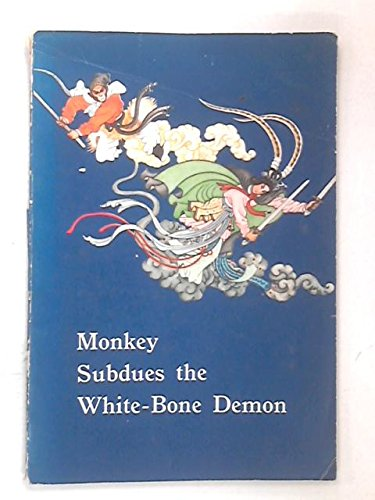 Monkey Subdues the White-Bone Demon: Wu Cheng-En; Wang