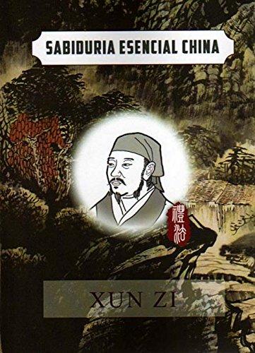 Essential Chinese Wisdom: Xun Zi (Spanish Chinese Edition) (Spanish and Chinese Edition): Xun Zi