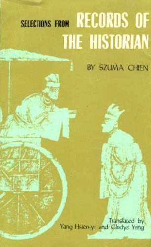 Selections from Records of the Historian: Szuma Chien; Hsien-yi