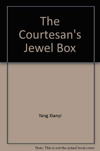 The Courtesan's Jewel Box: Chinese Stories of the 10Th-17th Centuries: Xianyi, Yang