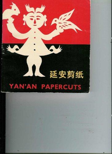YAN'AN PAPERCUTS (Yan An Jian Zhi): Feng, Jiang (Editor)