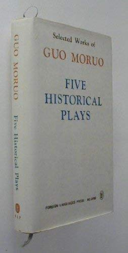 9780835110099: Five Historical Plays (Selected Works of Guo Moruo)