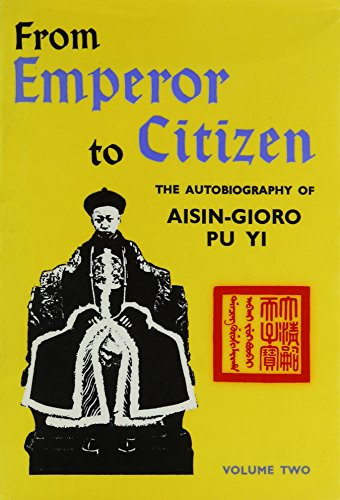 9780835111591: From Emperor to Citizen. The Autobiography of Aisin-Gioro Pu Yi. Volume Two.