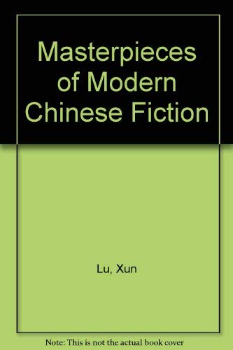 MASTERPIECES OF MODERN CHINESE FICTION 1919-1949.: LU XUN, Ba Jin [Pa Chin] and Others.