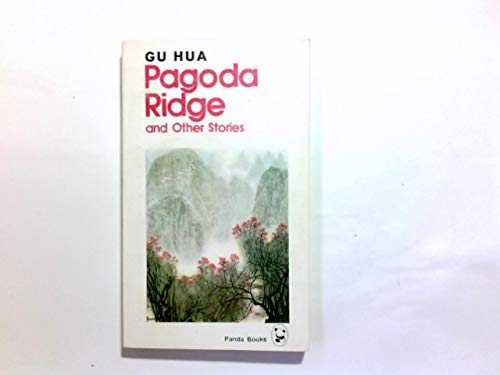 Pagoda Ridge and Other Stories: Gu Hua