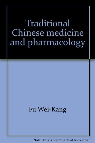 Traditional Chinese medicine and pharmacology: Fu, Wei-Kang