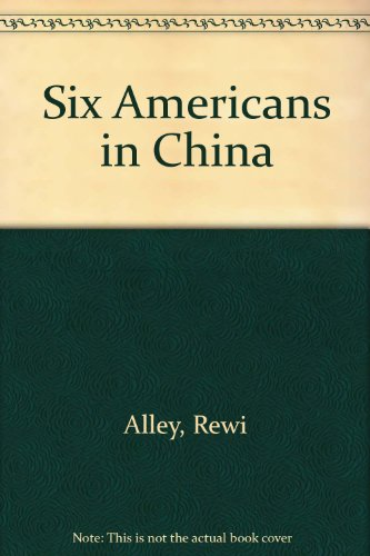 Six Americans in China: Alley, Rewi