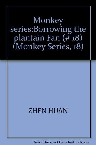 9780835117326: Monkey series:Borrowing the plantain Fan (# 18) (Monkey Series, 18)