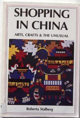 9780835118118: Shopping in China: Arts, crafts, and the unusual = [Zhongguo gong yi mei shu shang dian zhi nan]