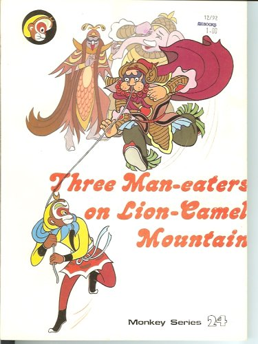 Three Man-Eaters on Lion-Camel Mountain (Monkey series,: Zhigui & Jing