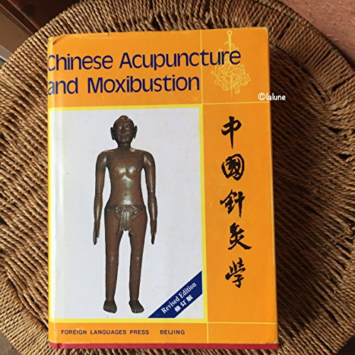 9780835121095: Chinese Acupuncture and Moxibustion