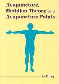 Acupuncture, Meridian Theory, and Acupuncture Points: Li, Ding