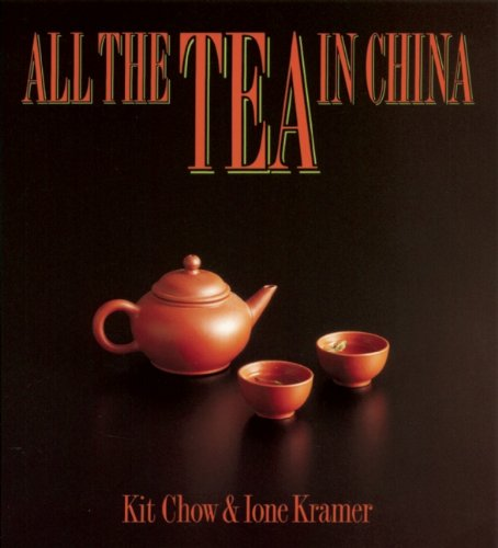 All the Tea in China: Chow, Kit; Kramer,