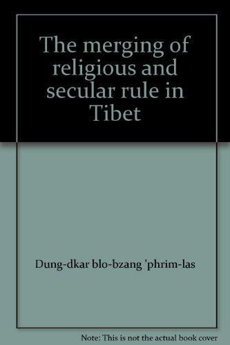 The merging of religious and secular rule in Tibet: Dung-dkar blo-bzang 'phrim-las