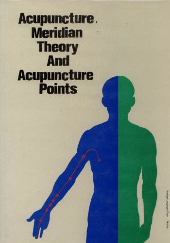 9780835122214: Acupuncture, Meridian Theory And Acupuncture Points