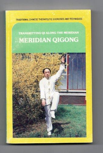9780835123228: Meridian Qigong: Transmitting Qi Along the Meridian