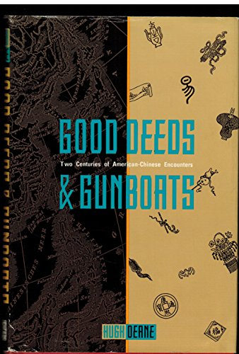 9780835123785: Good Deeds & Gun Boats: Two Centuries of American-Chinese Encounters