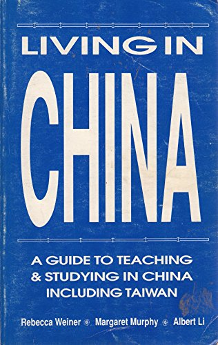 9780835124805: Living in China: A Guide to Teaching and Studying in China Including Taiwan