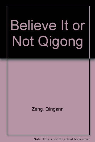 9780835125680: Believe It or Not: Ancient and Mysterious Chinese Qigong