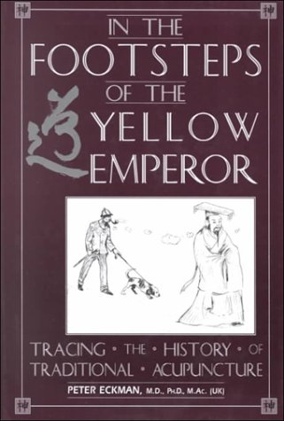 9780835125802: In the Footsteps of the Yellow Emperor: Tracing the History of Traditional Acupuncture