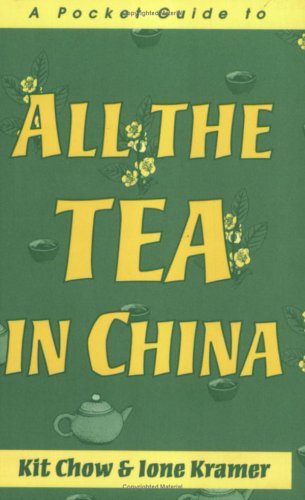 A Pocket Guide to All the Tea: Chow, Kit Boey;