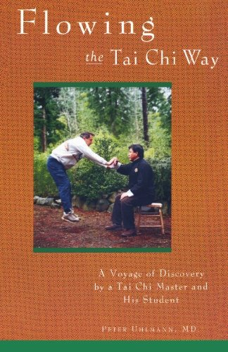 9780835126366: Flowing the Tai Chi Way: A Voyage of Discovery by a Tai Chi Master & His Student