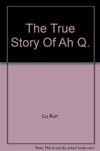 9780835127806 The True Story Of Ah Q Abebooks Lu Xun