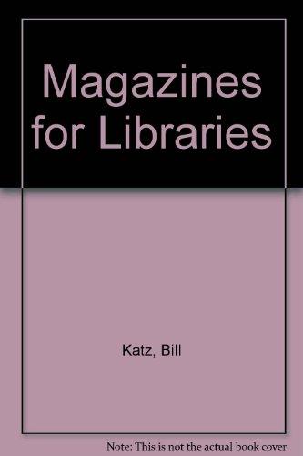 Magazines for Libraries: Bill Katz