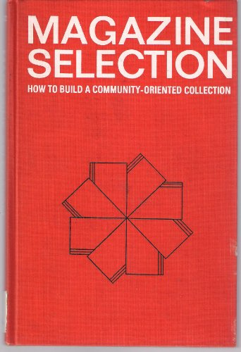 Magazine Selection: How to Build a Community Oriented Collection (0835205061) by Bill Katz