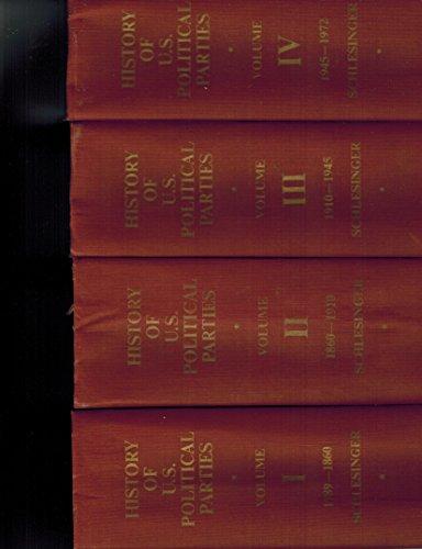 HISTORY OF U.S. POLITICAL PARTIES, VOLUMES I: Schlesinger, Arthur M.,