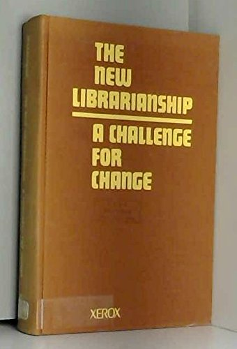 9780835206044: The New Librarianship: A Challenge for Change