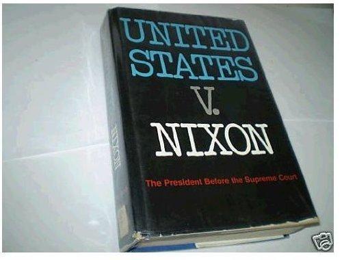 United States v. Nixon;: The President before: Leon Friedman