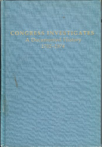 Congress Investigates: A Documented History, 1792-1974: Volume 2: Schlesinger, Arthur M, and Bruns,...