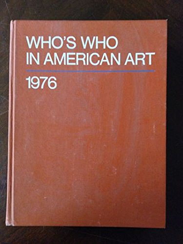 Who's Who in American Art -- 1976: Editors of Jaques Cattell Press