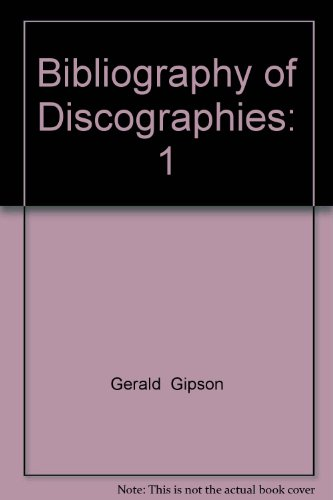 Bibliography of Discographies Vol 1