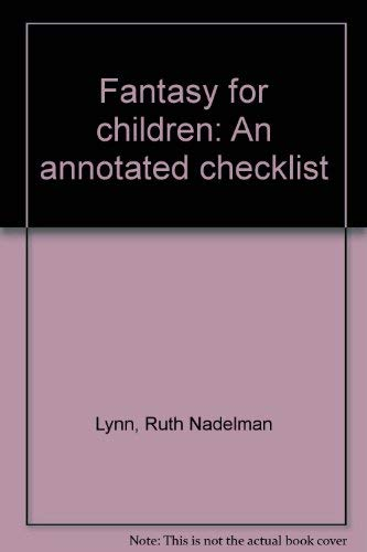 Fantasy for Children: An Annotated List of Recommended Titles: Ruth Nadelman Lynn