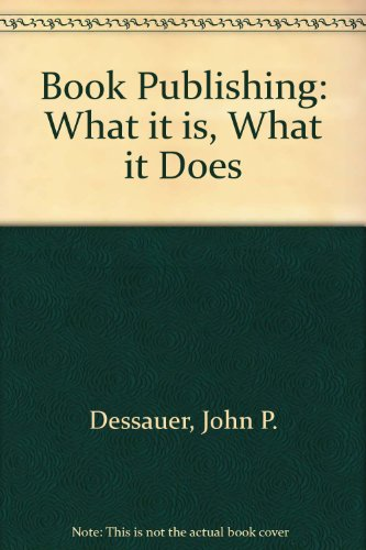 9780835213257: Book Publishing What It Is, What It Does