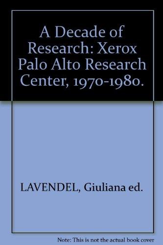 9780835213271: A Decade of Research: Xerox Palo Alto Research Center, 1970-1980.