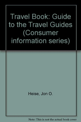 9780835213370: Travel Book: Guide to the Travel Guides (Consumer information series)
