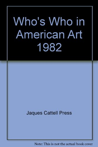 Who's Who in American Art: Press, Jaques Cattell (edited)