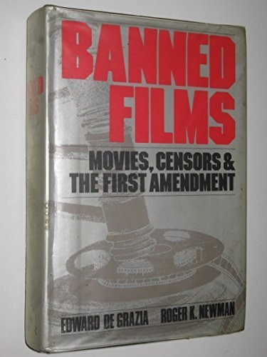 Banned Films : Movies, Censors and the: De Grazia, Edward,