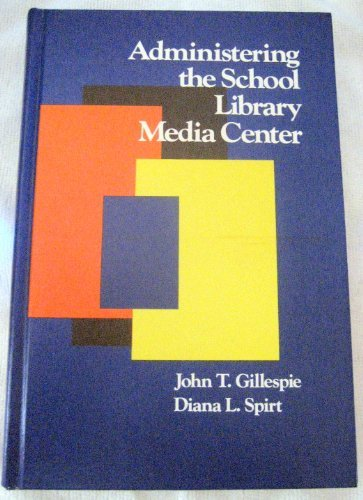 9780835215145: Administering the School Library Media Center