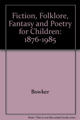 Fiction, Folklore, Fantasy & Poetry for Children, 1876-1985 (2 Volume Set): Author Index, Illustrator Index, Title Index, Awards Index (0835218317) by Bowker