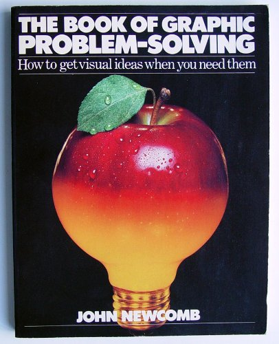 9780835218955: The Book of Graphic Problem-Solving: How to Get Visual Ideas When You Need Them (The Bowker Graphics Library. Bowker Design Series)