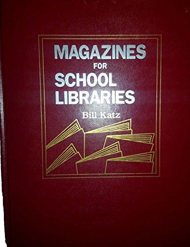 Magazines for School Libraries: Editor-Bill Katz