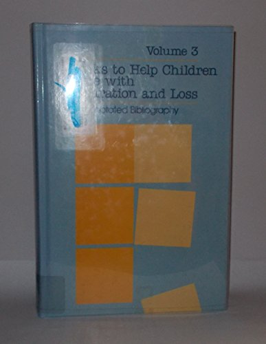 9780835225106: Books to Help Children Cope with Separation and Loss: An Annotated Bibliography (Serving Special Needs Series)